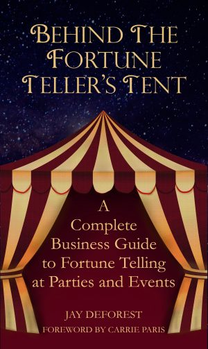 Behind the Fortune Tellers Tent by Jay DeForest